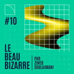 Le Beau Bizarre #10 avec Volmir Cordeiro et Daniel Blanga Gubbay